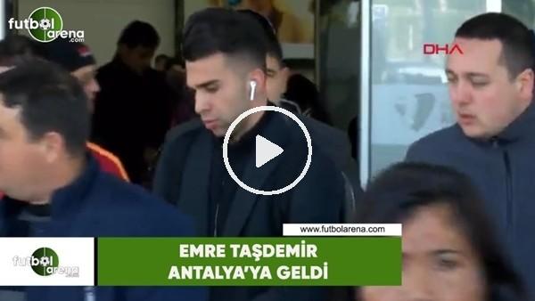 Emre Taşdemir, Antalya'ya geldi