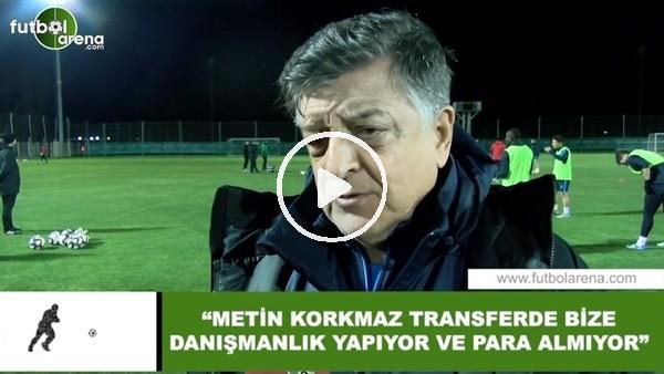 """'Yılmaz Vural: """"Metin Korkmaz transferde bize danışmanlık yapıyor ve para almıyor'"""""""