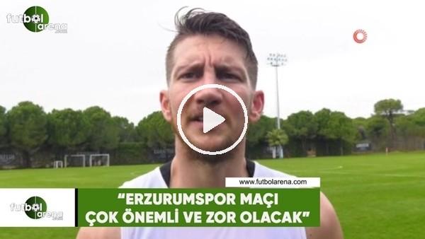 """'Ferhat Öztorun: """"Erzurumspor maçı bizim için önemli ve zor olacak"""""""