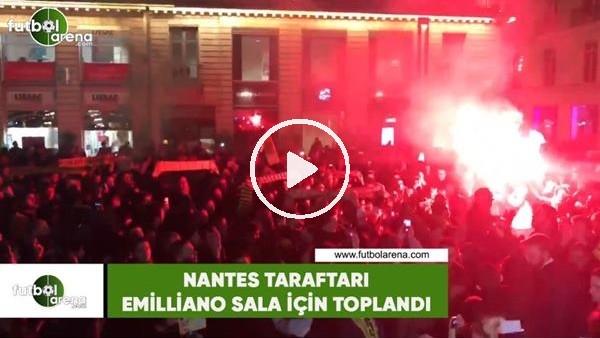 Nantes taraftarı Emiliano Sala için toplandı