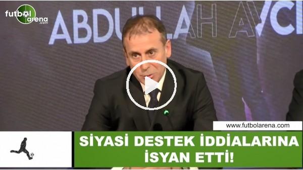 'Abdullah Avcı, siyasi destek iddialarına isyan etti
