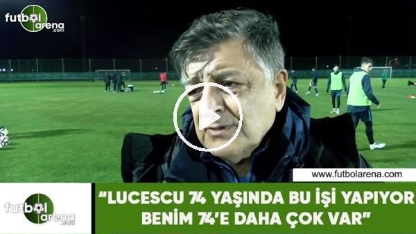 """'Yılmaz Vural: """"Lucescu 74 yaşında bu işi yapıyor benim 74'e daha çok var"""""""