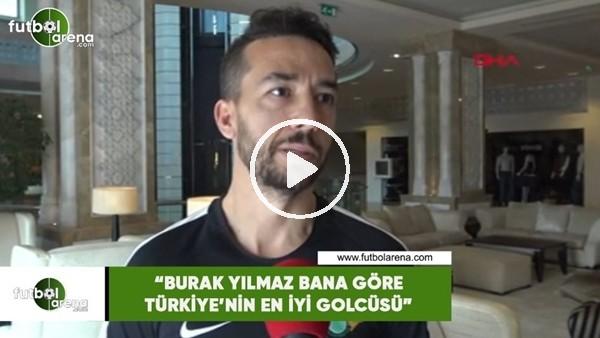 """'Bilal Kısa: """"Burak Yılmaz bana göre Türkiye'nin en iyi golcüsü"""""""
