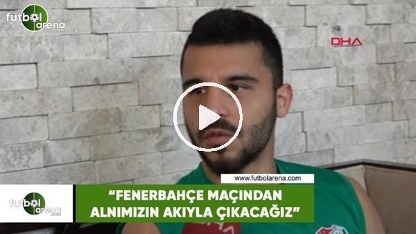 """'Aytaç Kara: """"Fenerbahçe maçından alnımızın akıyla çıkacağız"""""""