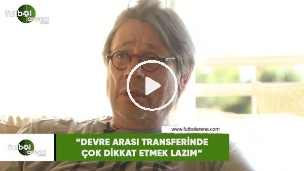 """'Mehmet Sepil: """"Devre arası transferide çok dikkat etmek lazım"""""""