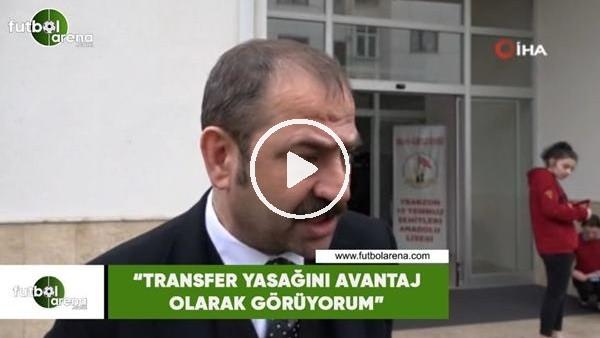 """'Ömer Sağıroğlu: """"Transfer yasağını avantaj olarak görüyorum"""""""