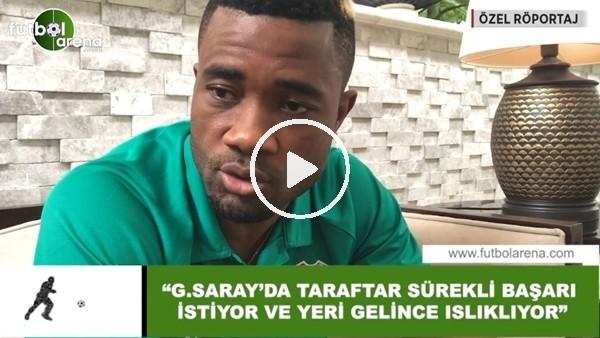 """Aurelien Chedjou: """"Galatasaray'da taraftar sürekli başarı istiyor ve yeri gelince ıslıklıyorlar"""""""