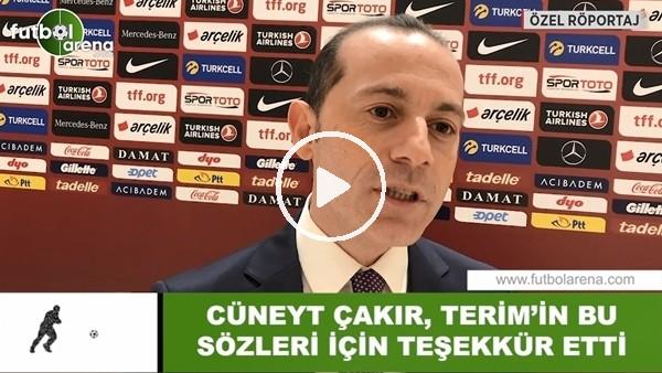 Cüneyt Çakır, Fatih Terim'in bu sözleri için teşekkür etti
