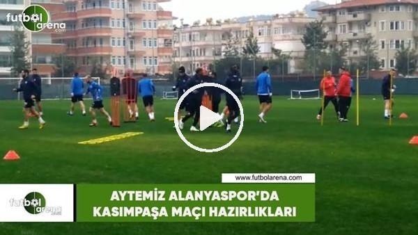 'Aytemiz Alanyaspor'da Kasımpaşa maçı hazırlıkları