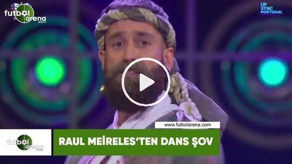 'Raul Meireles'ten dans şov