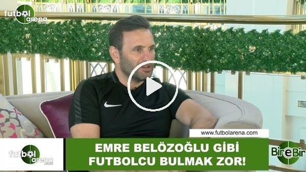 """'Okan Buruk: """"Emre Belözoğlu gibi futbolcu bulmak zor"""""""