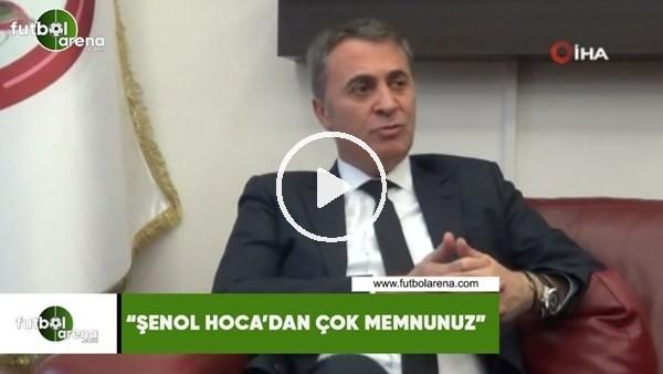 """Fikret Orman: """"Şenol Hoca'dan çok memnunuz"""""""