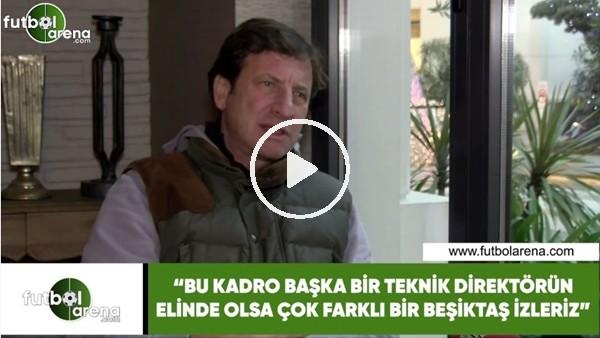 """'Kaya Çilingiroğlu'ndan Beşiktaş yorumu! """"Bu kadro başka bir teknik direktörün elinde olsa...."""""""