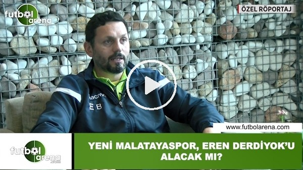 Yeni Malatyaspor, Eren Derdiyok'u alacak mı?