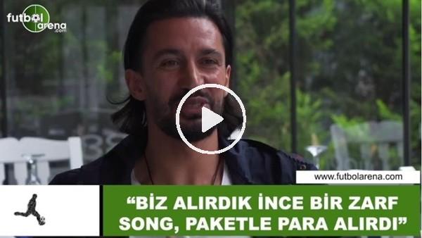 """Hasan Kabze: """"Biz alırdık ince zarfla, Song paketle para alırdı"""""""