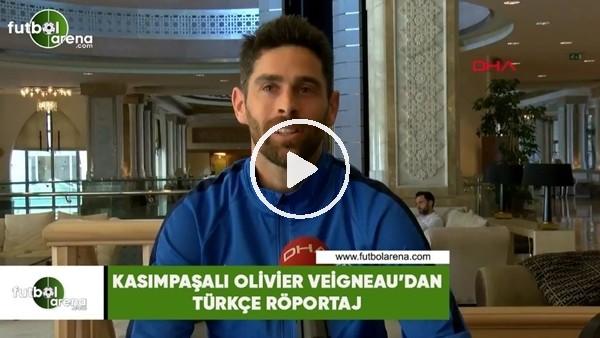 'Kasımpaşalı Olivier Veigneau'dan Türkçe röportaj