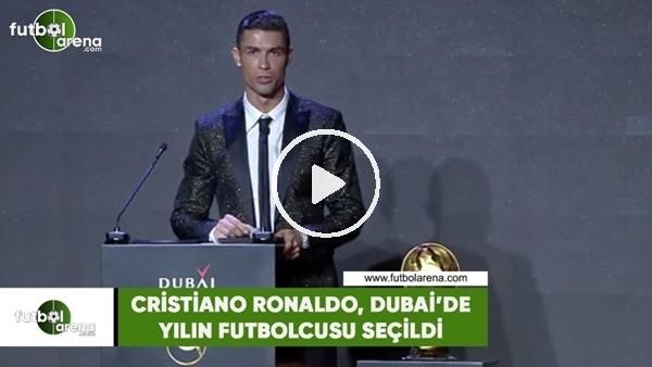 Cristiano Ronaldo, Dubai'de yılın futbolcusu seçildi