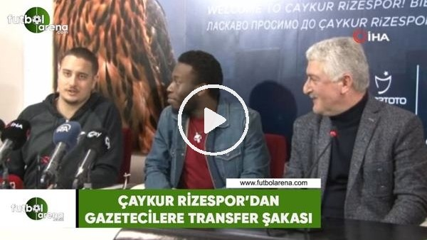 'Çaykur Rizespor'dan gazetecilere transfer şakası