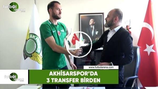 'Akhisarspor'da 3 transfer birden