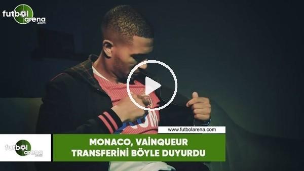Monaco, William Vainqueur transferini böyle duyurdu