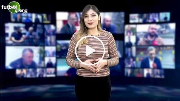 'FutbolArena akşam haberleri turu (17 Ocak 2019)