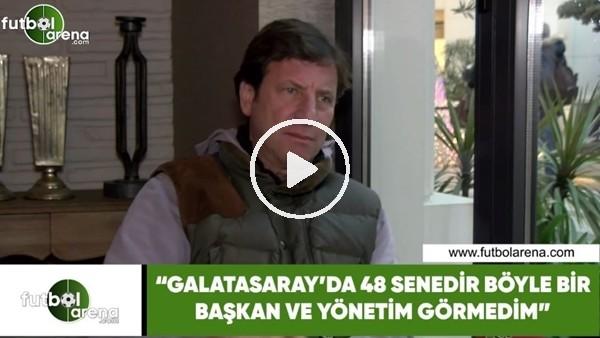 """'Kaya Çilingiroğlu: """"Galatasaray'da 48 yıldır böyle bir başkan ve yönetim görmedim"""""""