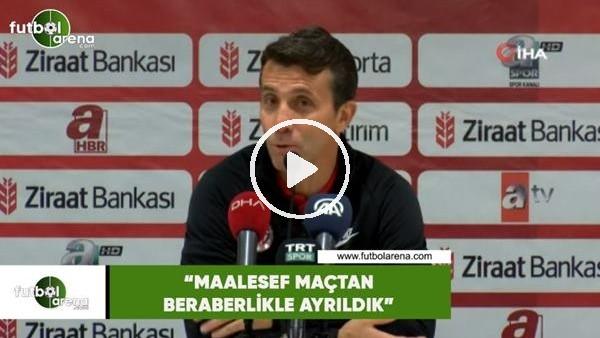 """'Bülent Korkmaz: """"Maalesef maçtan beraberlikle ayrıldık"""""""