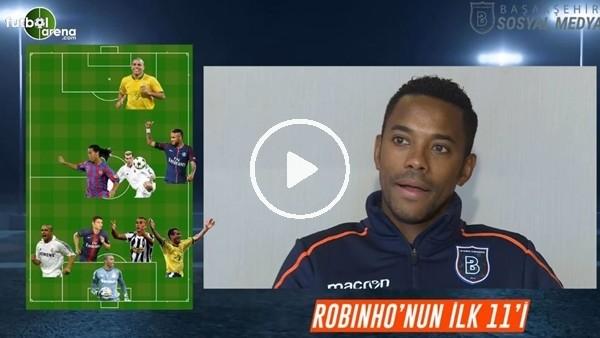 'Robinho birlikte oynadığı e iyi 11'i saydı