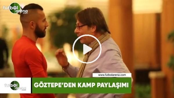 'Göztepe'den kamp paylaşımı