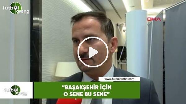 """'Ergün Penbe: """"Başakşehir için o sene bu sene"""""""
