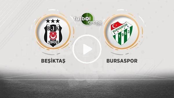 'Beşiktaş - Bursaspor maçı sonrası değerlendirmeler