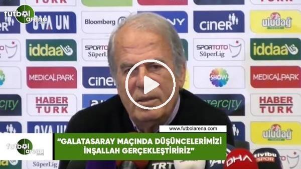 """'Mustafa Denizli: """"Galatasaray maçında inşallah düşüncelerimizi gerçekleştiririz"""""""