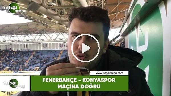 'Fenerbahçe - Konyaspor maçına doğru son gelişmeleri Sinan Yılmaz aktardı...