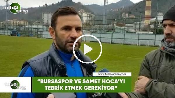 """'Okan Buruk: """"Bursaspor ve Samet Hoca'yı tebrik etmek gerekiyor"""""""