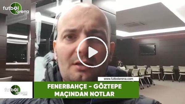 Senad Ok, Fenerbahçe - Göztepe maçını yorumladı