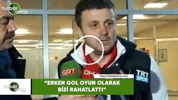 """'Hakan Keleş: """"Erken gol oyun olarak bizi rahatlattı"""""""