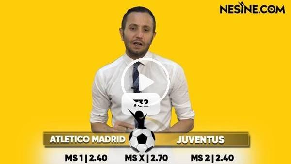 'Atletico Madrid - Juventus TEK MAÇ Nesine'de! TIKLA & OYNA