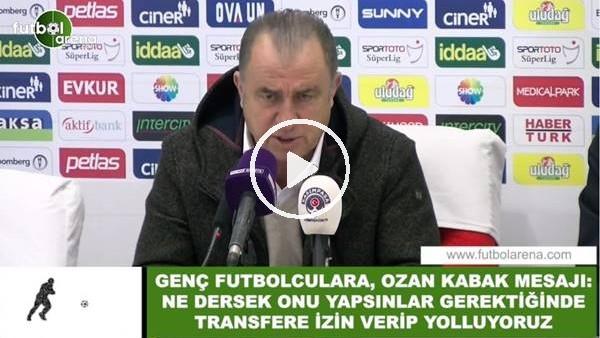 'Fatih Terim'den genç futbolculara Ozan Kabak mesajı