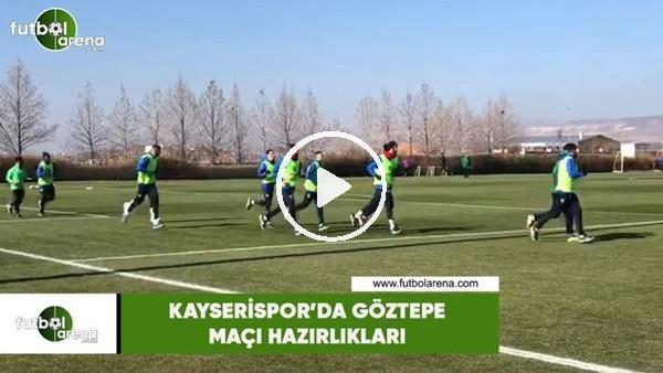 'Kayserispor'da Göztepe maçı hazırlıkları