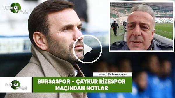 'Bursaspor - Çaykur Rizespor maçından notlar