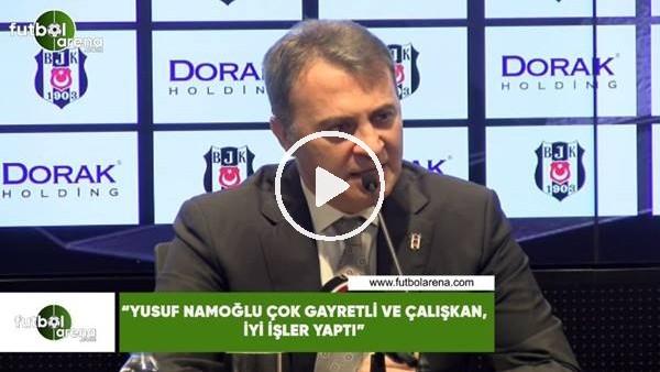 """'Fikret Orman: """"Yusuf Namoğlu çok gayretli ve çalışkan, iyi işler yaptı"""""""