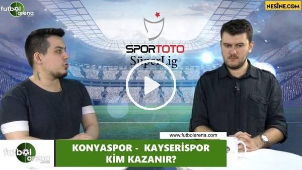 'Konyaspor - Kayserispor maçını kim kazanır?