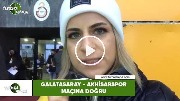 Galatasaray - Akhisarspor maçına doğru! Kevser İme Şahin aktardı...