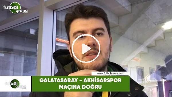 Galatasaray - Akhisarspor maçına doğru! Sinan Yılmaz aktardı...