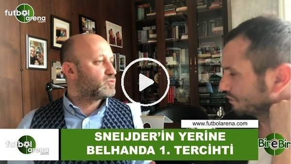 """'Cenk Ergün: """"Sneijder'in yerine Belhanda 1. tercihti"""""""