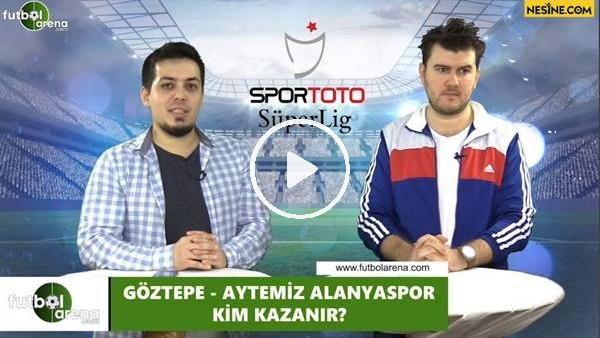 'Göztepe - Aytemiz Alanyaspor maçını kim kazanır?