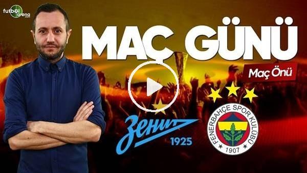 'Zenit - Fenerbahçe maçı öncesi değerlendirmeler