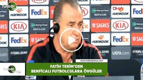 'Fatih Terim'den Benficalı futbolculara övgüler
