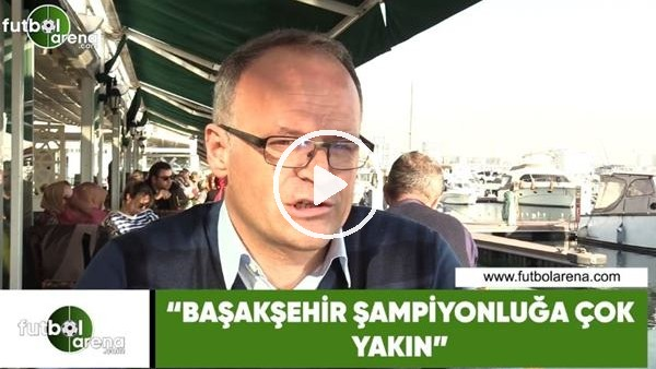 """'İrfan Buz: """"Başakşehir şampiyonluğa çok yakın"""""""