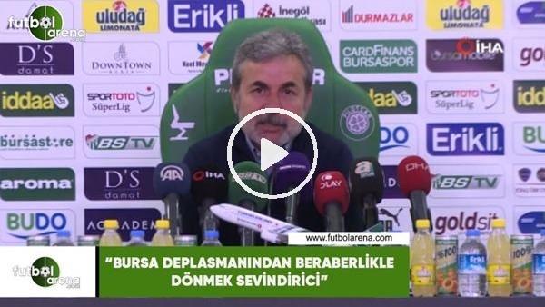"""'Aykut Kocaman: """"Bursa deplasmanından beraberlikle dönmek sevindirici"""""""